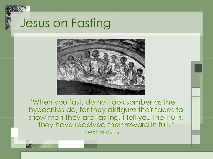 "Jesus on Fasting ""When you fast, do not look somber as the hypocrites do,"