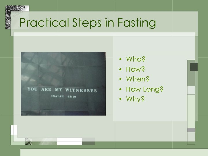 Practical Steps in Fasting • • • Who? How? When? How Long? Why?