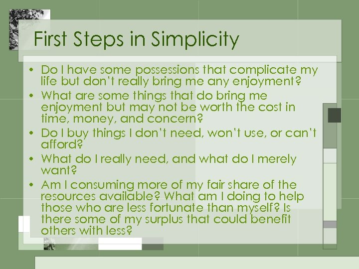 First Steps in Simplicity • Do I have some possessions that complicate my life