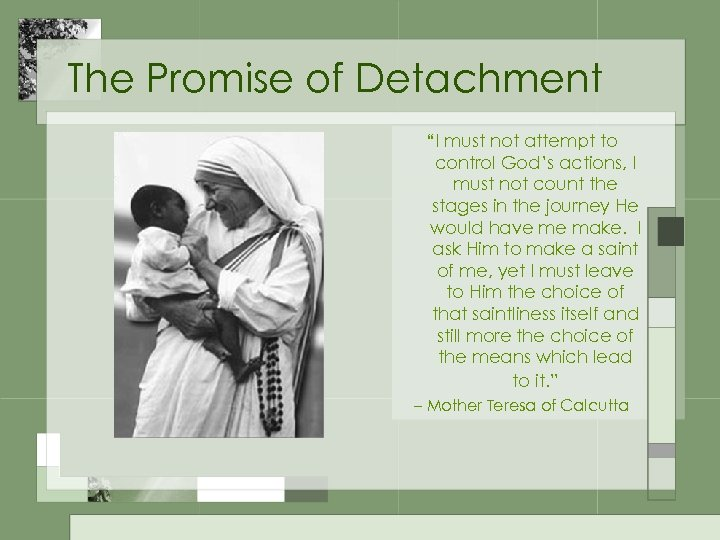 "The Promise of Detachment ""I must not attempt to control God's actions, I must"