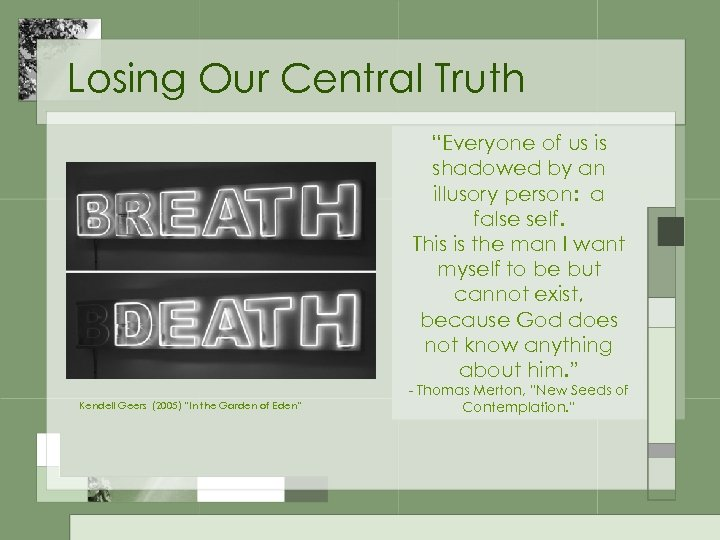 "Losing Our Central Truth ""Everyone of us is shadowed by an illusory person: a"