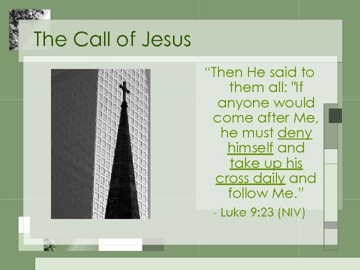"The Call of Jesus ""Then He said to them all:"