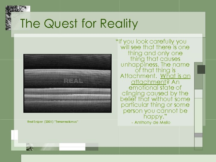 "The Quest for Reality ""If you look carefully you will see that there is"