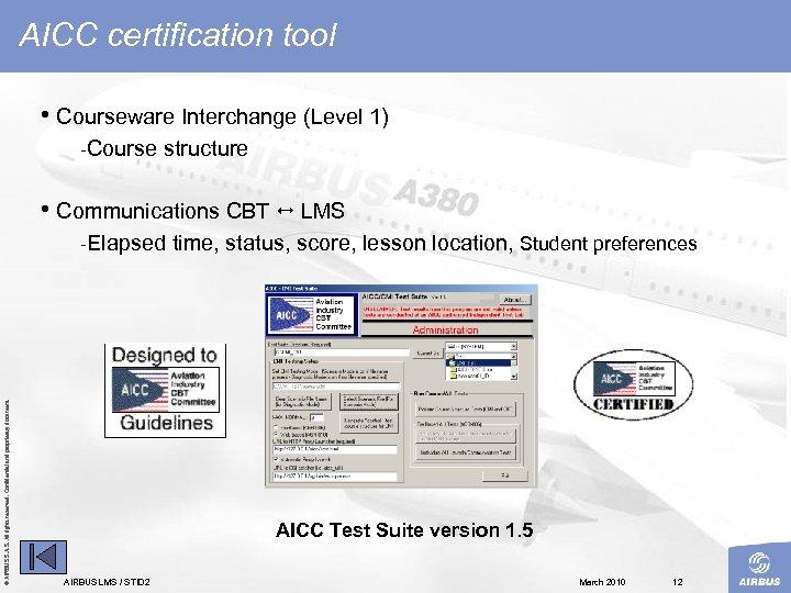 AICC certification tool • Courseware Interchange (Level 1) Course structure • Communications CBT LMS