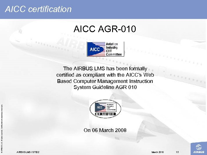 AICC certification AICC AGR 010 © AIRBUS S. All rights reserved. Confidential and proprietary