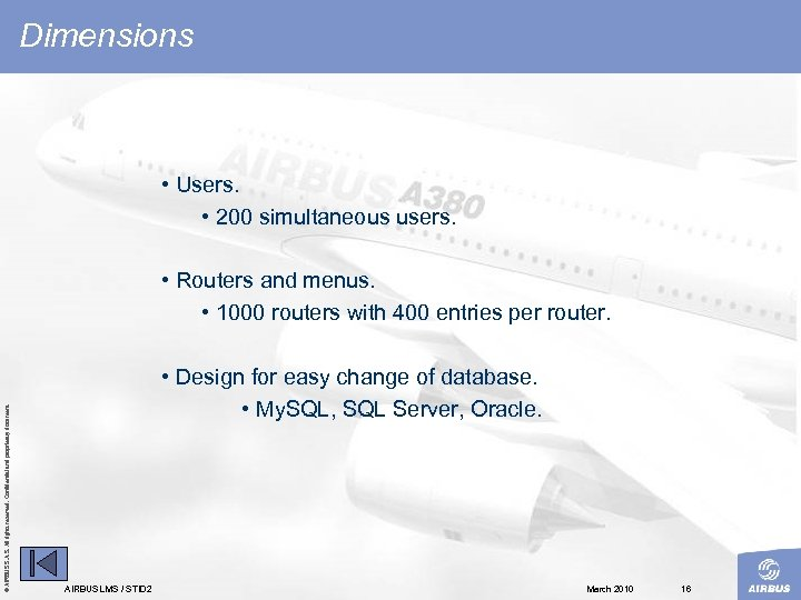 Dimensions • Users. • 200 simultaneous users. © AIRBUS S. All rights reserved. Confidential