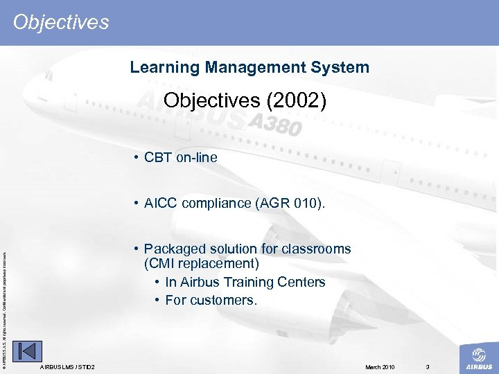 Objectives Learning Management System Objectives (2002) • CBT on line © AIRBUS S. All