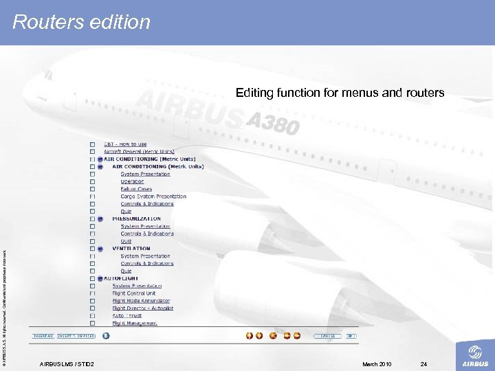 Routers edition © AIRBUS S. All rights reserved. Confidential and proprietary document. Editing function