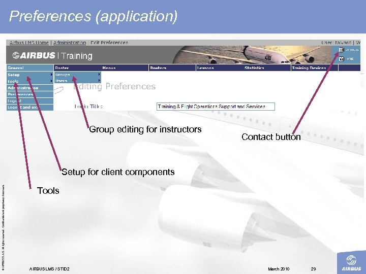 Preferences (application) Group editing for instructors Contact button © AIRBUS S. All rights reserved.