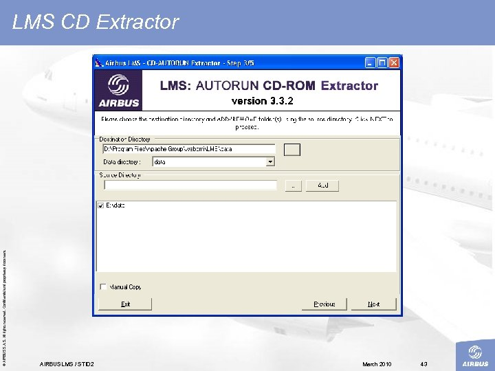 © AIRBUS S. All rights reserved. Confidential and proprietary document. LMS CD Extractor AIRBUS
