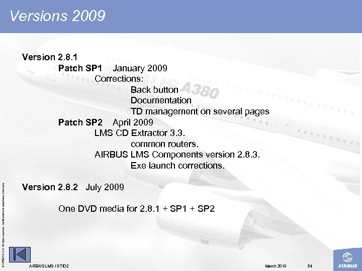 Versions 2009 © AIRBUS S. All rights reserved. Confidential and proprietary document. Version 2.