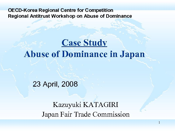 OECD-Korea Regional Centre for Competition Regional Antitrust Workshop on Abuse of Dominance Case Study