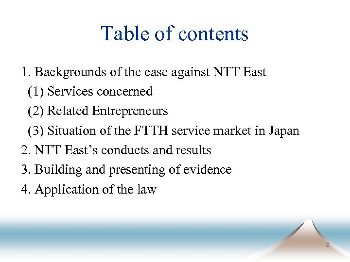 Table of contents 1. Backgrounds of the case against NTT East (1) Services concerned