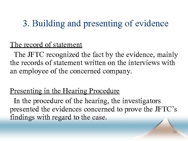 3. Building and presenting of evidence The record of statement The JFTC recognized the