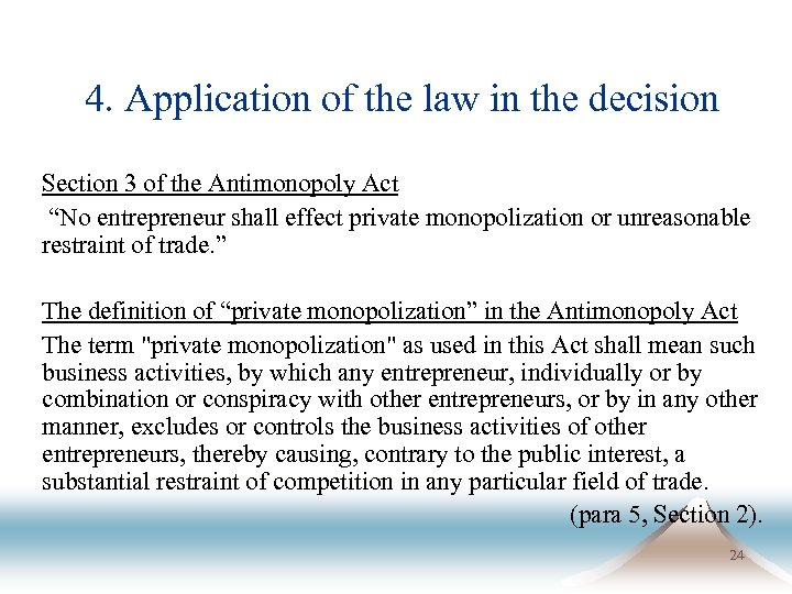 4. Application of the law in the decision Section 3 of the Antimonopoly Act