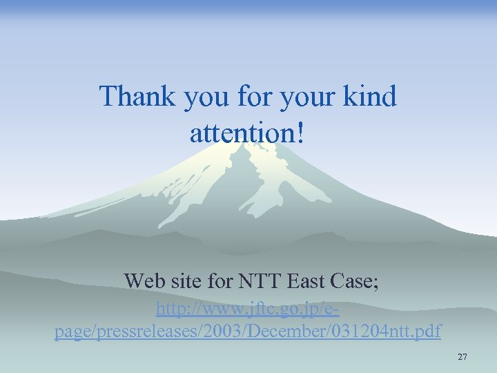 Thank you for your kind attention! Web site for NTT East Case; http: //www.