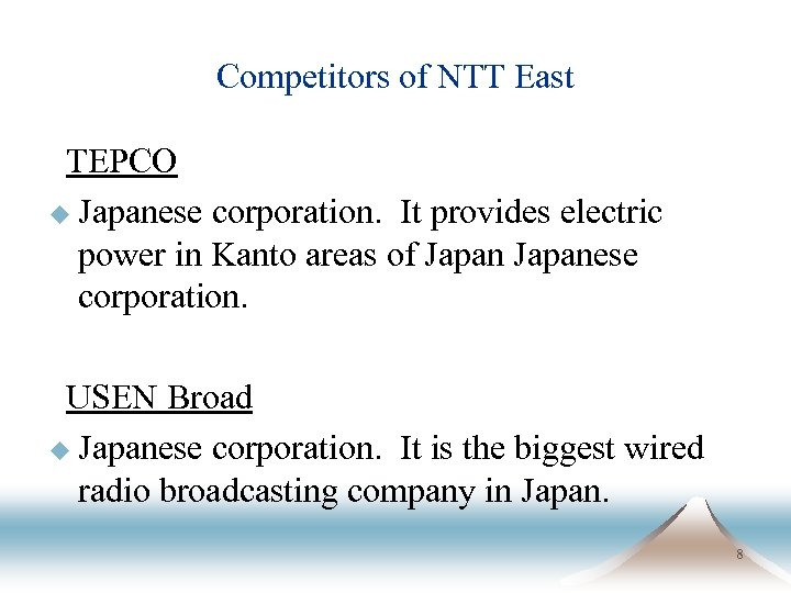 Competitors of NTT East TEPCO u Japanese corporation. It provides electric power in Kanto