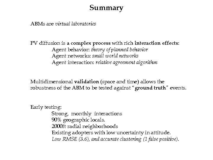 Summary ABMs are virtual laboratories PV diffusion is a complex process with rich interaction