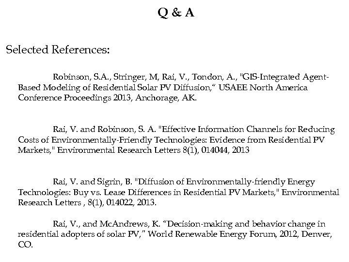 Q&A Selected References: Robinson, S. A. , Stringer, M, Rai, V. , Tondon, A.