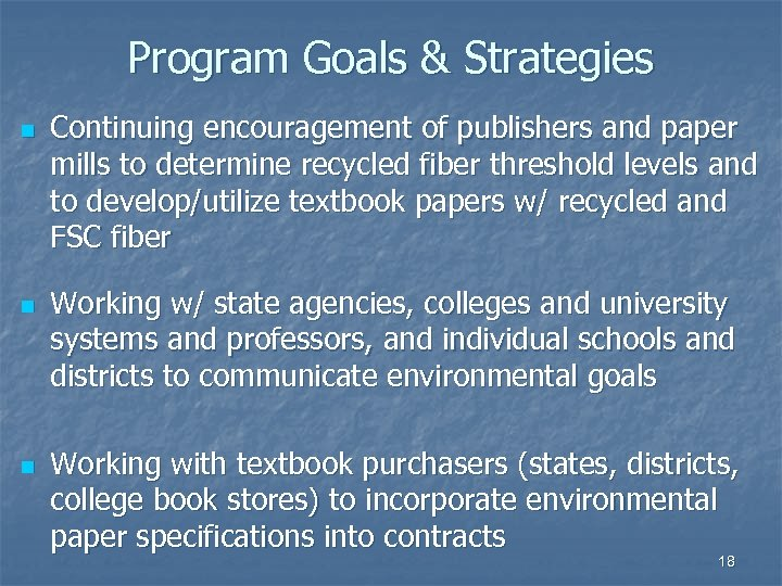 Program Goals & Strategies n n n Continuing encouragement of publishers and paper mills