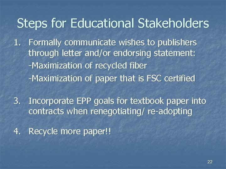 Steps for Educational Stakeholders 1. Formally communicate wishes to publishers through letter and/or endorsing