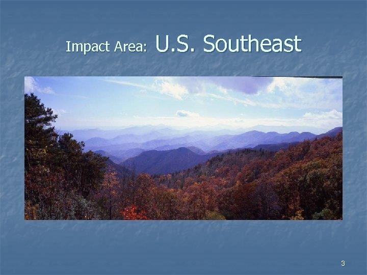 Impact Area: U. S. Southeast 3
