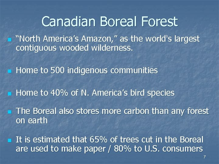 """Canadian Boreal Forest n """"North America's Amazon, """" as the world's largest contiguous wooded"""