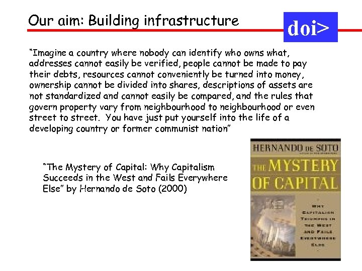 "Our aim: Building infrastructure doi> ""Imagine a country where nobody can identify who owns"