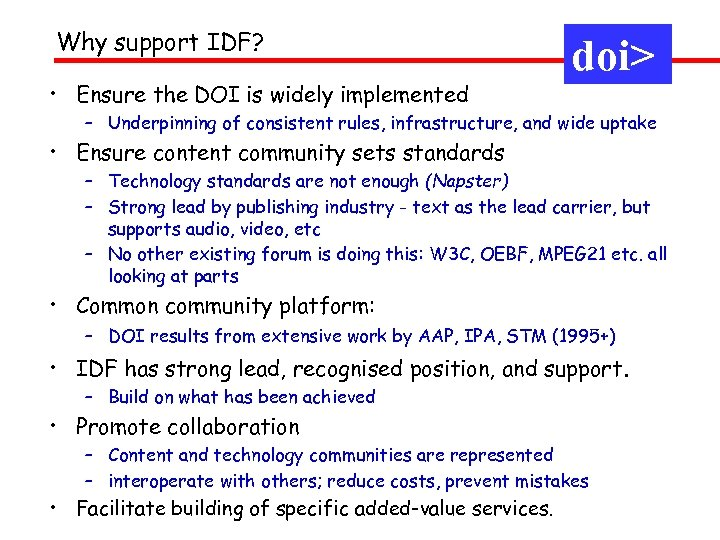 Why support IDF? • Ensure the DOI is widely implemented doi> – Underpinning of