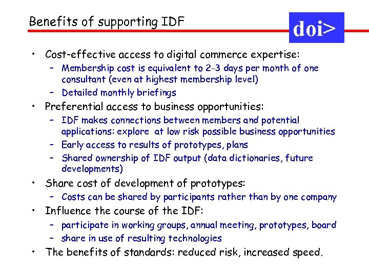 Benefits of supporting IDF doi> • Cost-effective access to digital commerce expertise: – Membership