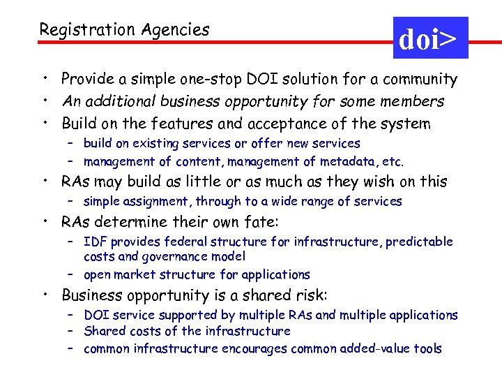 Registration Agencies doi> • Provide a simple one-stop DOI solution for a community •