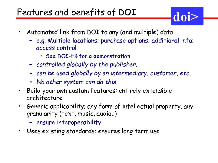 Features and benefits of DOI doi> • Automated link from DOI to any (and