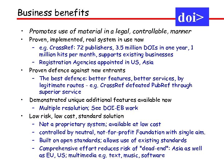 Business benefits doi> • Promotes use of material in a legal, controllable, manner •