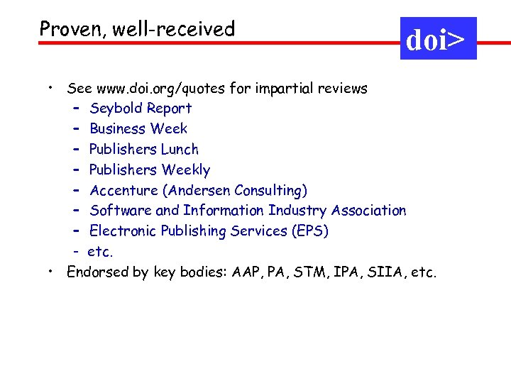 Proven, well-received doi> • See www. doi. org/quotes for impartial reviews – Seybold Report