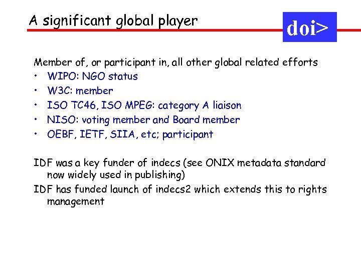A significant global player doi> Member of, or participant in, all other global related