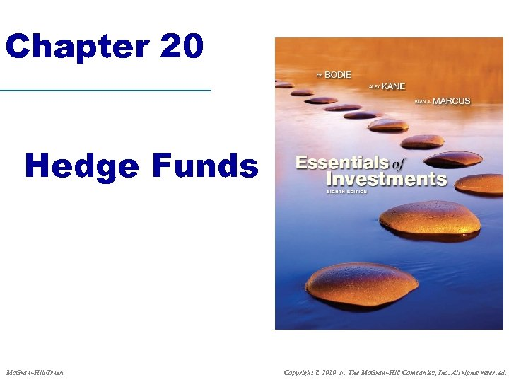 Chapter 20 Hedge Funds Mc. Graw-Hill/Irwin Copyright © 2010 by The Mc. Graw-Hill Companies,