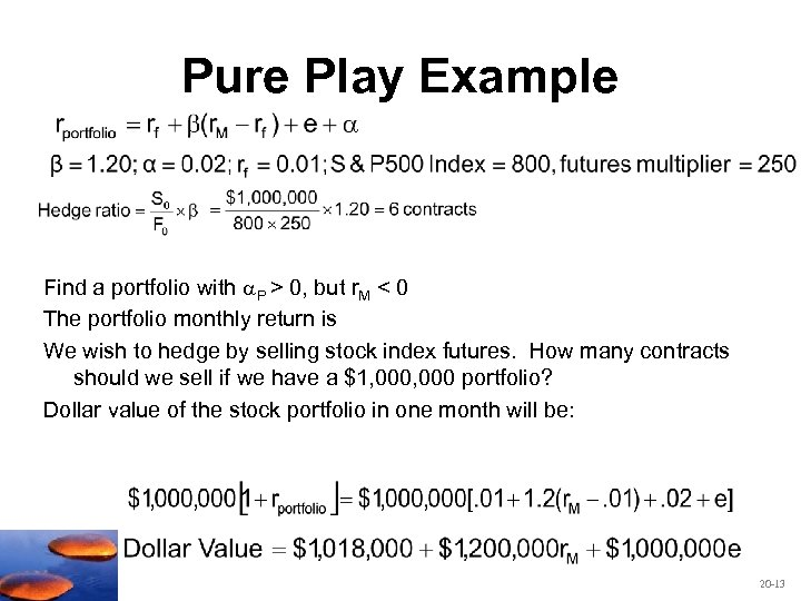 Pure Play Example Find a portfolio with P > 0, but r. M <