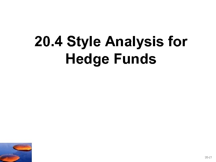 20. 4 Style Analysis for Hedge Funds 20 -17
