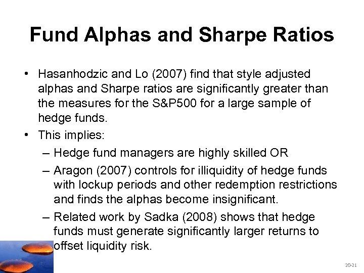 Fund Alphas and Sharpe Ratios • Hasanhodzic and Lo (2007) find that style adjusted
