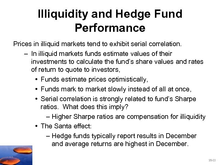 Illiquidity and Hedge Fund Performance Prices in illiquid markets tend to exhibit serial correlation.