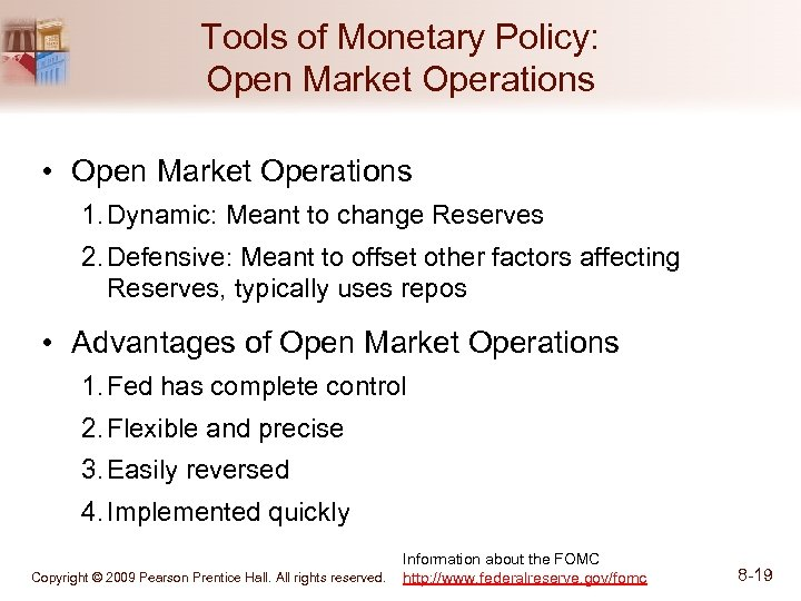 Tools of Monetary Policy: Open Market Operations • Open Market Operations 1. Dynamic: Meant