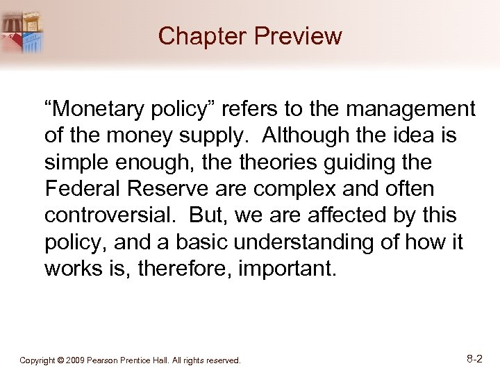 "Chapter Preview ""Monetary policy"" refers to the management of the money supply. Although the"