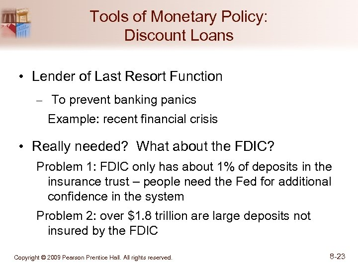 Tools of Monetary Policy: Discount Loans • Lender of Last Resort Function – To