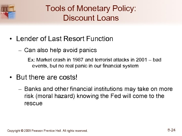 Tools of Monetary Policy: Discount Loans • Lender of Last Resort Function – Can