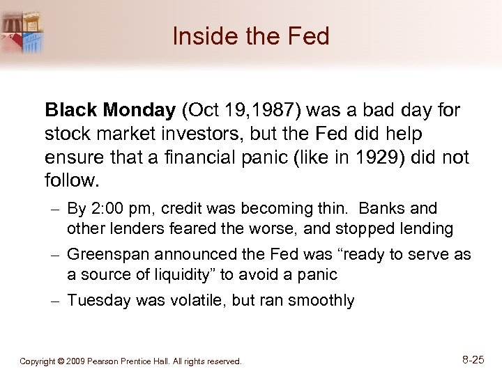 Inside the Fed Black Monday (Oct 19, 1987) was a bad day for stock