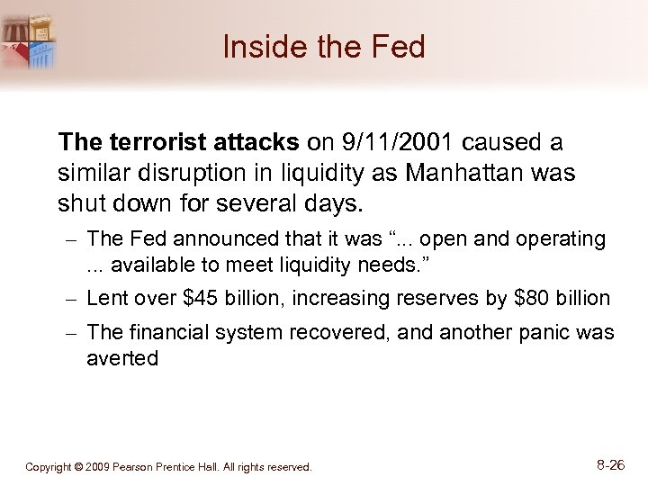 Inside the Fed The terrorist attacks on 9/11/2001 caused a similar disruption in liquidity