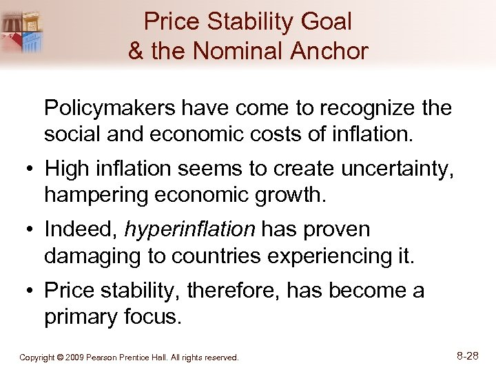 Price Stability Goal & the Nominal Anchor Policymakers have come to recognize the social