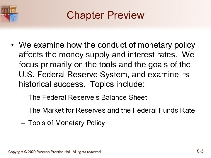 Chapter Preview • We examine how the conduct of monetary policy affects the money