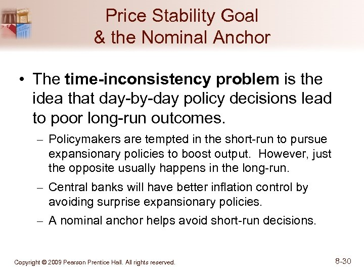 Price Stability Goal & the Nominal Anchor • The time-inconsistency problem is the idea