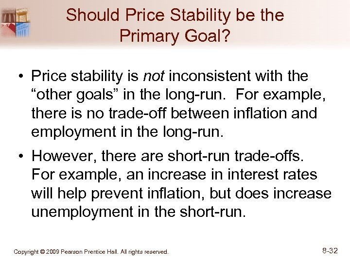 Should Price Stability be the Primary Goal? • Price stability is not inconsistent with